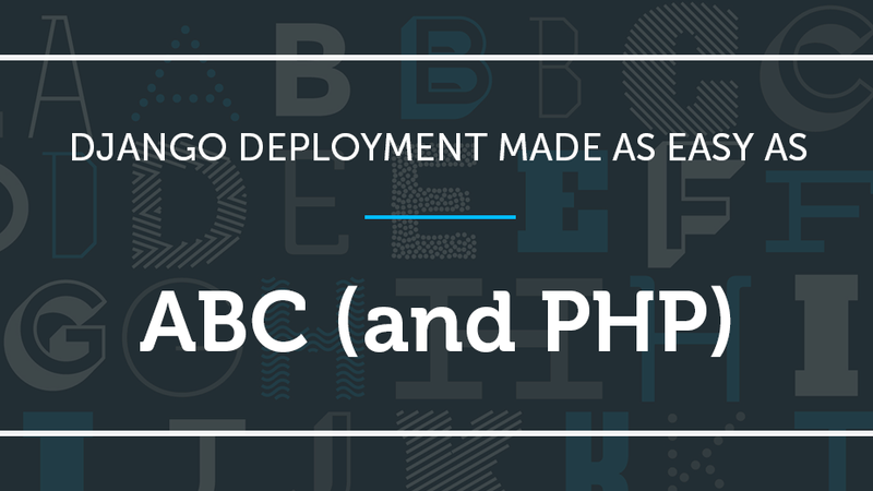 Django deployment made as easy as ABC (and PHP) - Blog - Divio