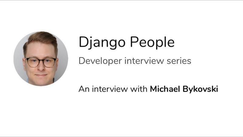 Django People - An interview with Michael Bykovski - Blog - Divio